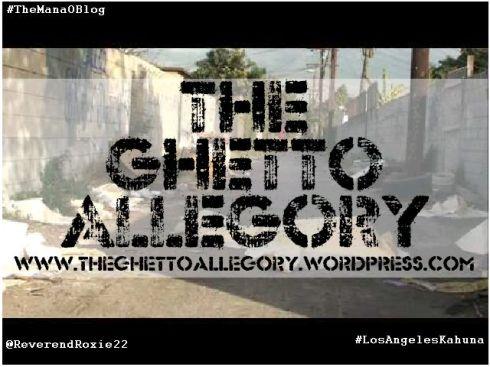 THe Ghetto Allegory for Mana'o Blog